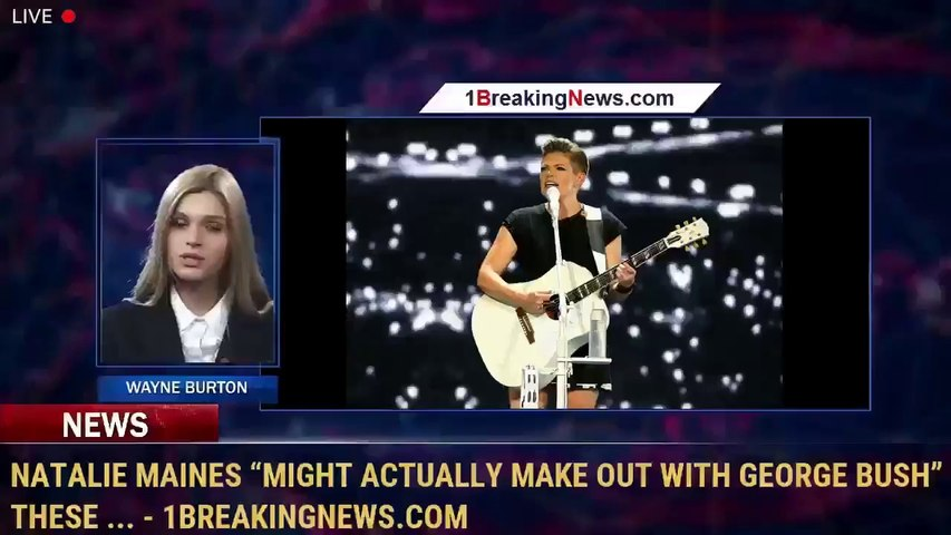 """Natalie Maines """"Might Actually Make Out with George Bush"""" These ... - 1BreakingNews.com"""