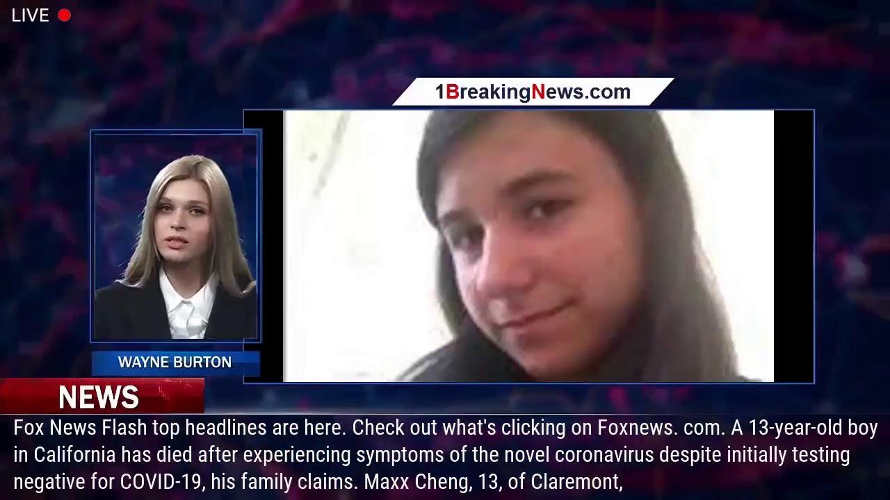 California teen dies after suffering coronavirus symptoms, family says – 1BreakingNews.com