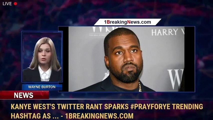 Kanye West's Twitter rant sparks #PrayForYe trending hashtag as ... - 1BreakingNews.com