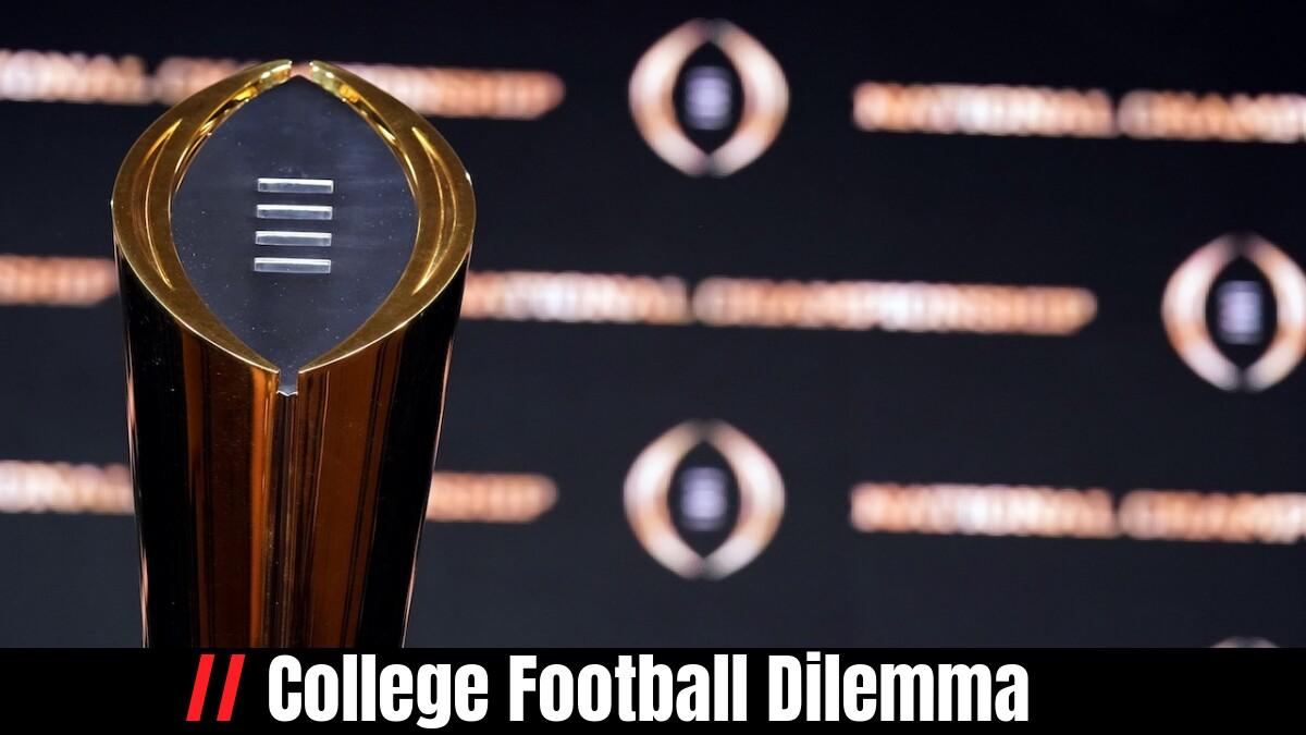 College Football Dilemma