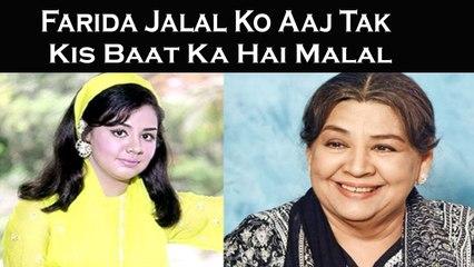 Farida Jalal Ko Aaj Tak Kis Baat Ka Hai Malal