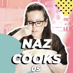 Naz Cooks Episode 5