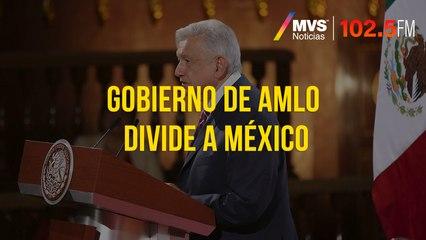 Gobierno de AMLO divide a México