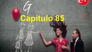 Gulperi Capitulo 85