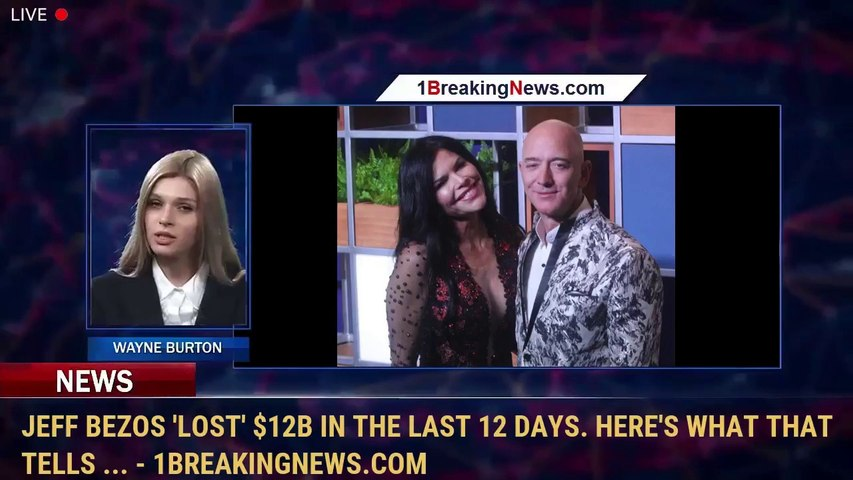 Jeff Bezos 'Lost' $12B In The Last 12 Days. Here's What That Tells ... - 1BreakingNews.com