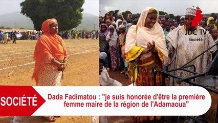 DADA FADIMATOU: Je suis honorée d'être la 1ère femme maire de la région de l'Adamaoua