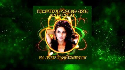 Dj JUMP Ft. M-VIOLET - BEAUTIFUL WORLD 2K20 - Video Lyric