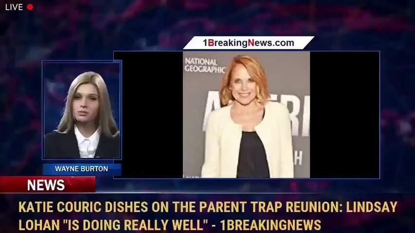 """Katie Couric Dishes on the Parent Trap Reunion: Lindsay Lohan  """"Is Doing Really Well""""   1BreakingNews.com"""