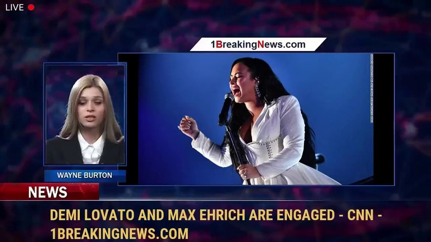 Demi Lovato and Max Ehrich are engaged - CNN - 1BreakingNews.com