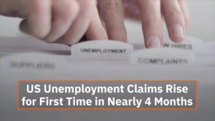 US Unemployment Claims Rise Again
