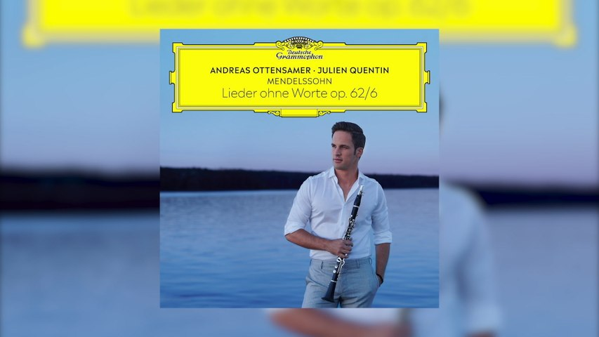 "Andreas Ottensamer - Mendelssohn: Lieder ohne Worte, Op. 62: No. 6 Allegretto grazioso ""Spring Song"" (Arr. Ottensamer for Clarinet and Piano)"