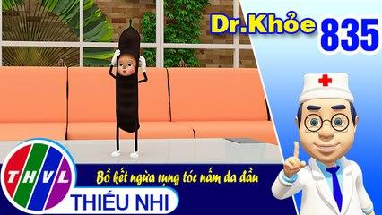 Dr. Khỏe - Tập 835: Bồ kết ngừa rụng tóc nấm da đầu