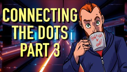 Connecting The Dots Part 3