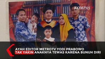 Ayah Editor MetroTV Ungkap Kejanggalan Kematian Anaknya Jika Bunuh Diri