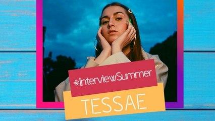 #InterviewSummer avec Tessae