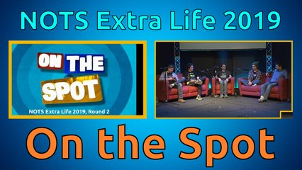 On the Spot (Round 2) - Extra Life 2019