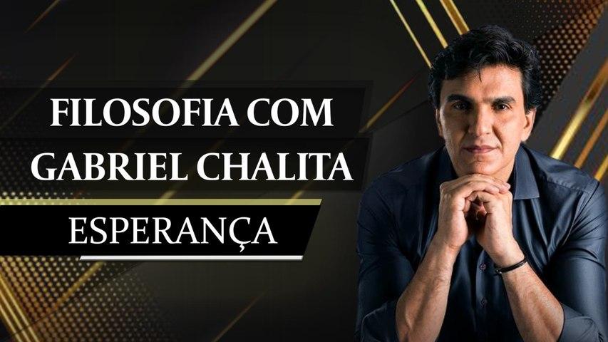 ESPERANÇA - Filosofia com Gabriel Chalita