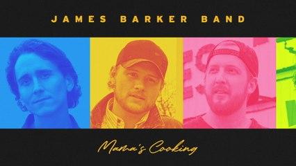 James Barker Band - Mama's Cooking