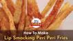 How To Make Lip Smacking Peri Peri Fries - POPxo Yummy