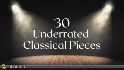 Various Artists - Classical Music - 30 Underrated Pieces