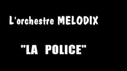 Melodix - LA POLICE