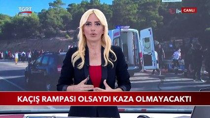 Mersin'deki Kazada Kaçış Rampası Olsaydı Kaza Olmayacaktı