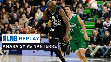Replay : LDLC Asvel - Nanterre 92 (2013), le meilleur match en carrière d'Amara Sy !