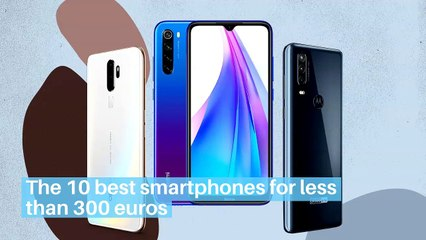 The 10 best smartphones for less than 300 euros