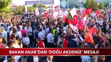 Bakan Akar'dan 'Doğu Akdeniz' Mesajı
