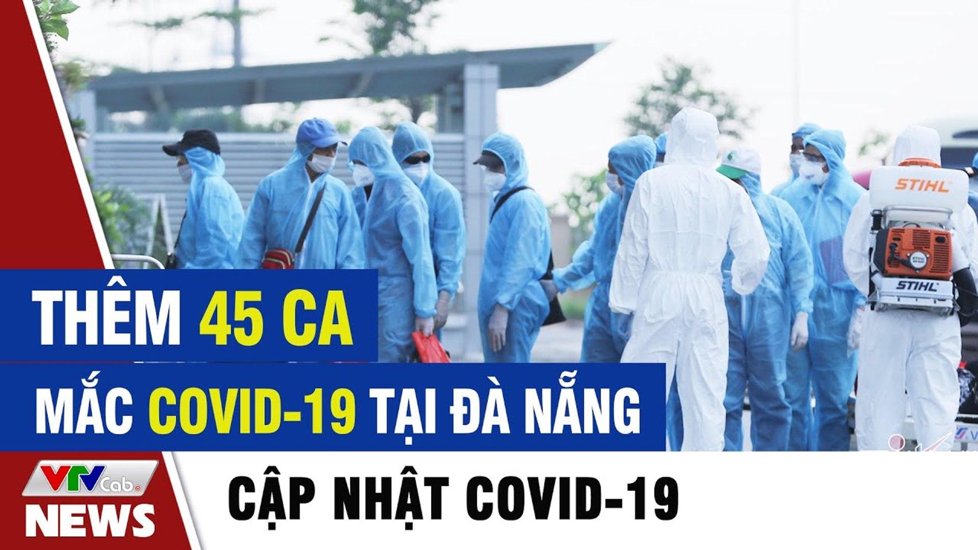 Thêm 45 ca mắc COVID-19 tại Đà Nẵng  Tin tức dịch Covid 19 mới nhất hôm nay