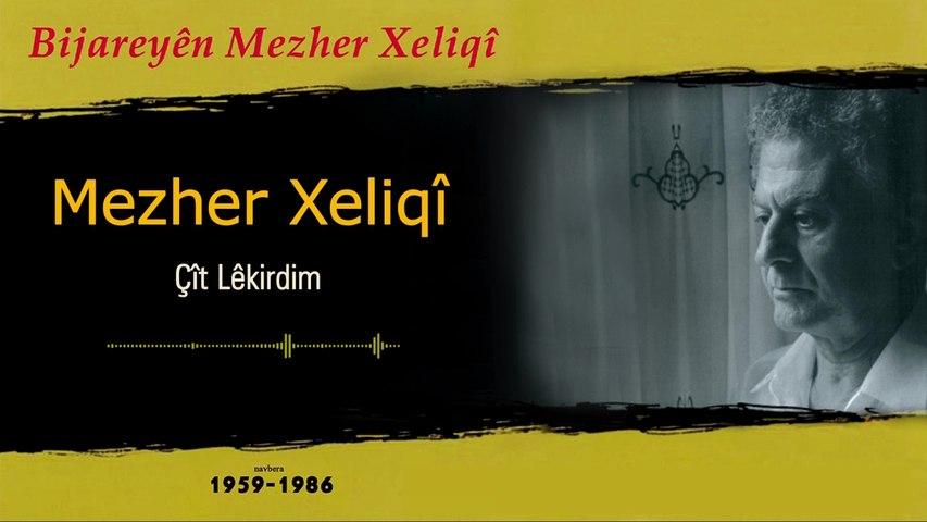 Mezher Xeliqî - Çît Lêkirdim - [Official Music Video © 2016 Ses Plak ]