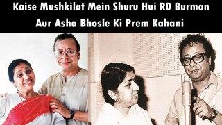 Kaise Mushkilat Mein Shuru Hui RD Burman Aur Asha Bhosle Ki Prem Kahani