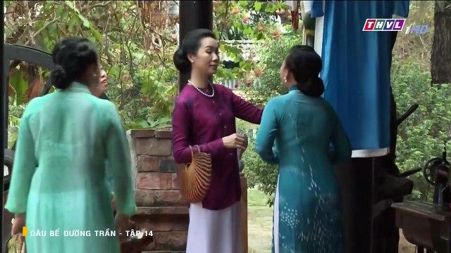 Dâu Bể Đường Trần Tập 14 - Ngày 31/7/2020 - Phim Việt Nam THVL1