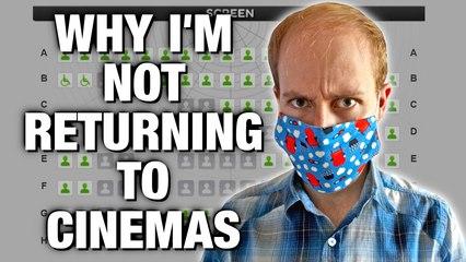 Why I'm Not Returning to Cinemas