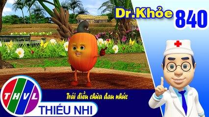 Dr. Khỏe - Tập 840: Trái điều chữa đau nhức