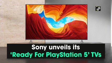 Sony unveils its 'Ready For PlayStation 5' TVs