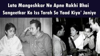 Lata Mangeshkar Ne Apne Rakhi Bhai Sangeetkar Ko Iss Tarah Se Yaad Kiya' Janiye