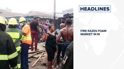 Fire Razes Foam Market In Mushin, Lagos, Worship centres to reopen in Lagos on August 7 and more