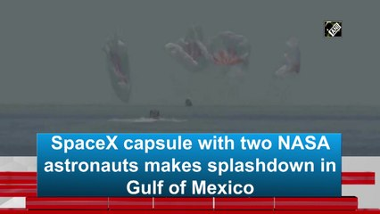 SpaceX capsule with two NASA astronauts makes splashdown in Gulf of Mexico