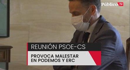 La reunión entre PSOE y Cs provoca malestar en Podemos y ERC