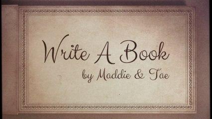 Maddie & Tae - Write A Book