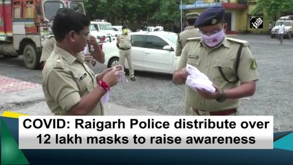 COVID: Raigarh Police distribute over 12 lakh masks to raise awareness