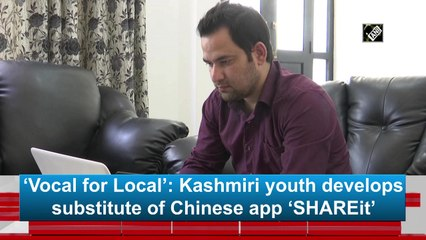 'Vocal for Local': Kashmiri youth develops substitute of Chinese app 'SHAREit'