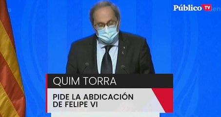 Torra pide la abdicación de Felipe VI