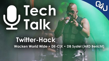 Twitter-Hack, Wacken World Wide, 25 Jahre DE-CIX, DB Systel (ARD), 5 J. Windows 10 | QSO4YOU.com Tech Talk #29