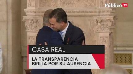 Monarquía: la transparencia brilla por su ausencia