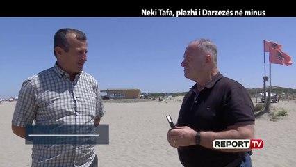 Report Tv, Veri Jug - Neki Tafa, plazhi i Darzezës në minus