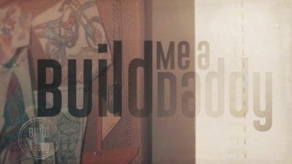 Luke Bryan - Build Me A Daddy