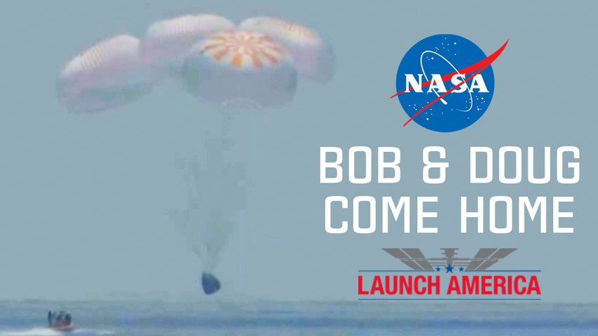 Splashdown Recap: #LaunchAmerica Astronauts Bob & Doug Come Home