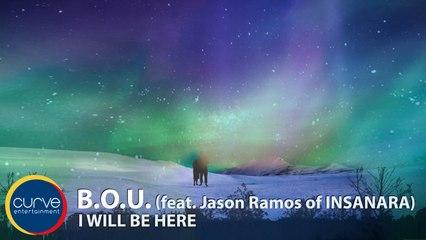 B.O.U. Ft. Jason Ramos of Insanara - I Will Be Here - Official Lyric Video